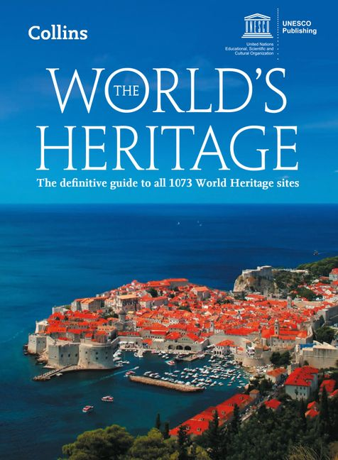 The World S Heritage The Definitive Guide To All 1073 World Heritage Sites Fifth Edition Harpercollins Australia