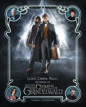 Cover image - The Crimes Of Grindelwald: Lights, Camera, Magic!
