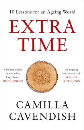 Cover image - Extra Time: 10 Lessons for an Ageing Society - How to Live Longer and Live Better