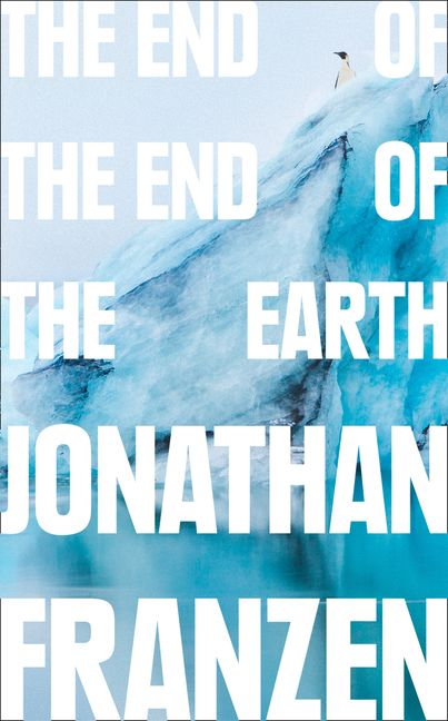 Image result for The End of the End of the Earth by Jonathan Franzen