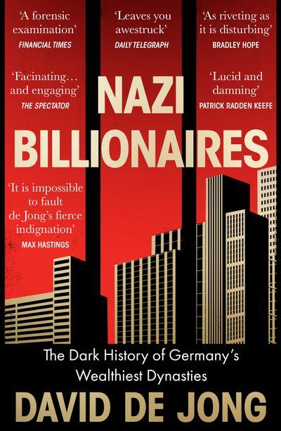 Nazi Billionaires: The Dark History of Germany's Wealthiest Dynasties