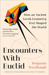 encounters-with-euclid-how-an-ancient-greek-geometry-text-shaped-the-world