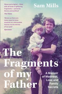 the-fragments-of-my-father-a-memoir-of-madness-love-and-being-a-carer