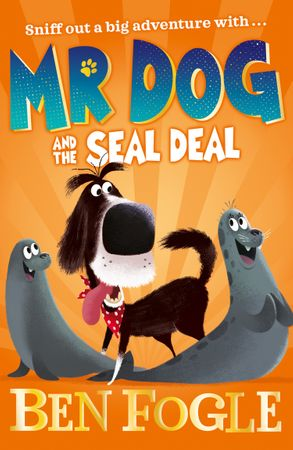Cover image - Mr Dog - Mr Dog and the Seal Deal