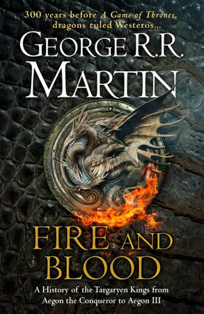 Cover image - Fire And Blood: 300 Years Before A Game of Thrones (A Targaryen History)