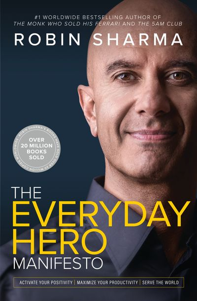 The Everyday Hero Manifesto: Aim for Iconic, Rise to Legendary, Make History