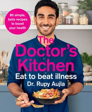 Cover image - The Doctor's Kitchen - Eat to Beat Illness: a Simple Way to Cook and Live the Healthiest, Happiest Life