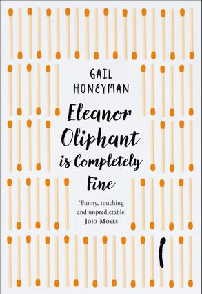 Cover image - Eleanor Oliphant Is Completely Fine [Special Edition]