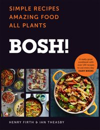bosh-simple-recipes-amazing-food-all-plants