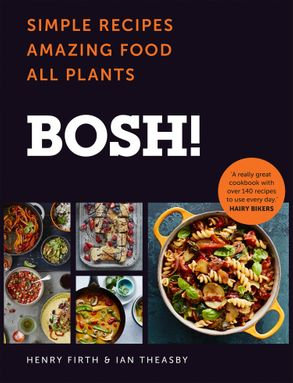 Cover image - BOSH!: Simple Recipes. Amazing Food. All Plants.