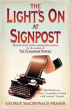 Cover image - The Light's on at Signpost: Memoirs of the Movies, Among Other Matters
