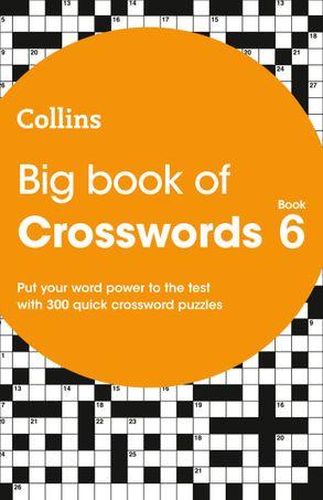 Cover image - Big Book of Crosswords Book 6: 300 Quick Crossword Puzzles