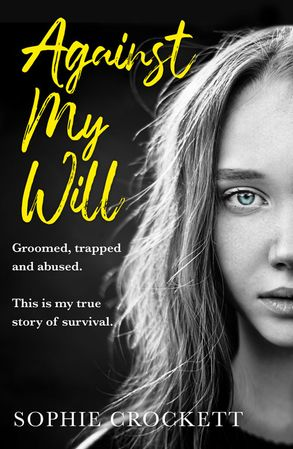 Cover image - Against Her Will: Groomed, Trapped and Abused. This Is My True Story of Survival.