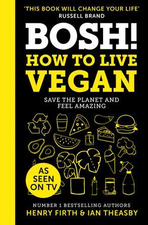 Cover image - Bosh! How To Live Vegan