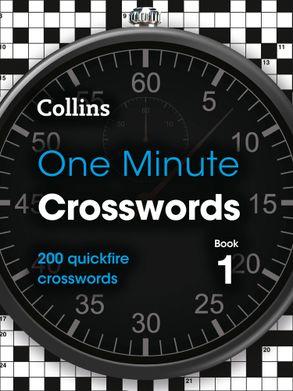 Cover image - One Minute Crosswords Book 1: 200 Quickfire Crosswords