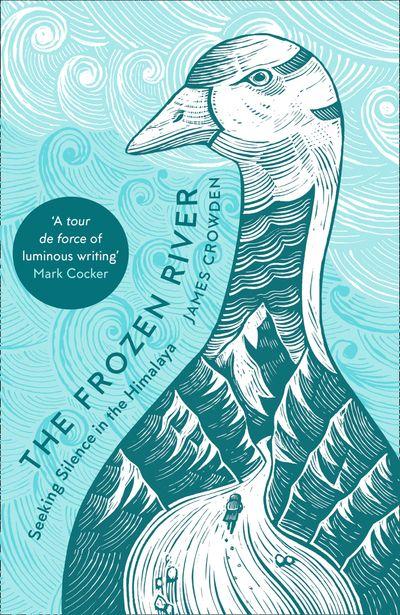 The Frozen River: Seeking Silence in the Himalaya