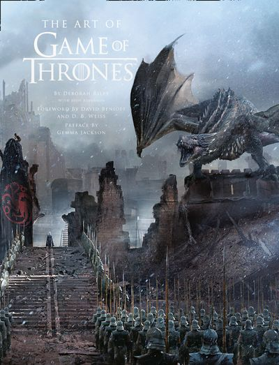 The Art Of Game Of Thrones: The Official Book Of Design From Season 1 ToSeason 8