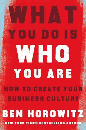 what-you-do-is-who-you-are-how-to-create-your-business-culture