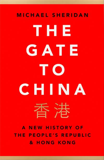 The Gate and the Wall: A History of China and Hong Kong