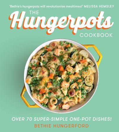Hungerpots: 80 Super Simple One Pot Recipes