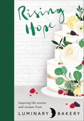 Cover image - Rising Hope: Recipes and Stories from Luminary Bakery