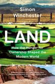 land-how-the-hunger-for-ownership-shaped-the-modern-world