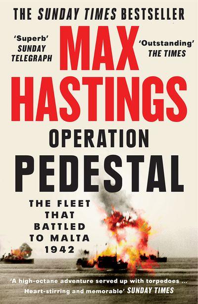 Operation Pedestal: The Fleet that Battled to Malta 1942