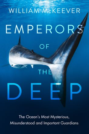 Cover image - Emperors of the Deep: The Ocean's Most Mysterious, Misunderstood and Important Guardians