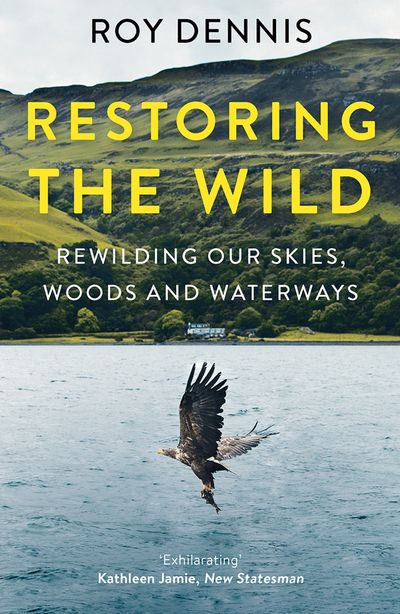Restoring the Wild: Reintroducing the Red Kite, Osprey and Sea Eagle