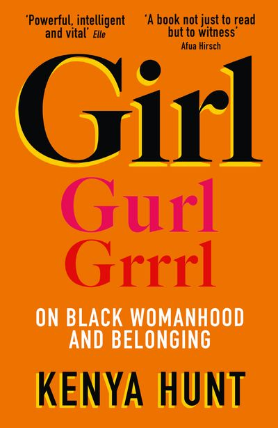 GIRL: Essays on womanhood and belonging in the age of black girl magic