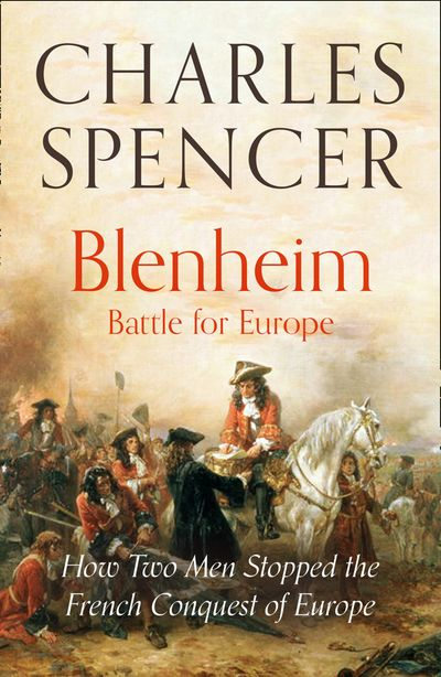 Blenheim: Battle for Europe: How Two Men Stopped the French Conquest of Europe