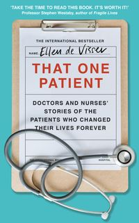that-one-patient-doctors-stories-of-the-patients-who-changed-their-lives-forever