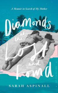 diamonds-at-the-lost-and-found-a-memoir-in-search-of-my-mother