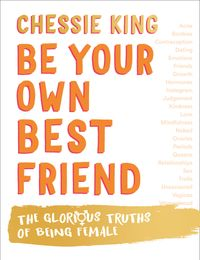 be-your-own-best-friend-the-glorious-truths-of-being-female