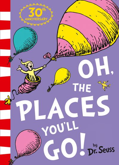 Oh, The Places You'll Go! [30th Anniversary Edition]