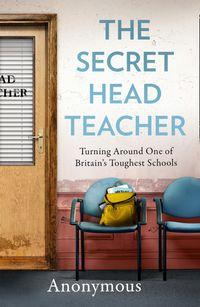 the-secret-headteacher-turning-around-one-of-britains-toughest-schools