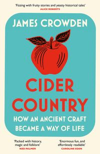 cider-country-how-an-ancient-craft-became-a-way-of-life