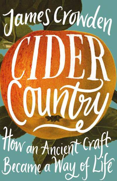 Cider Country: In Search of a Forgotten History