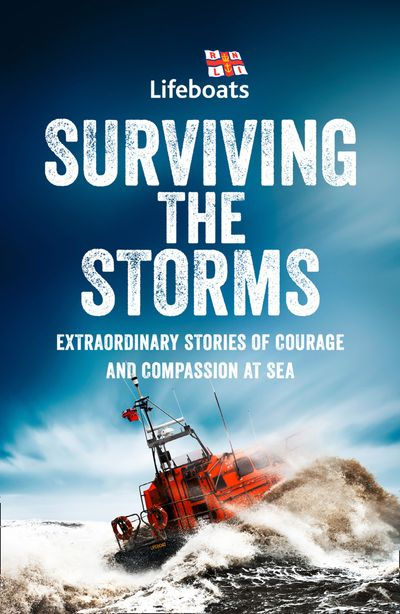Surviving the Storms: Extraordinary Stories of Courage and Compassion atSea