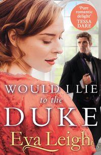 would-i-lie-to-the-duke