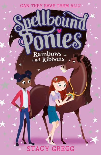 Spellbound Ponies: Rainbows and Ribbons (Spellbound Ponies, Book 5)