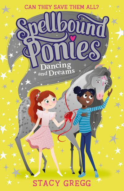 Spellbound Ponies: Dancing and Dreams (Spellbound Ponies, Book 6)