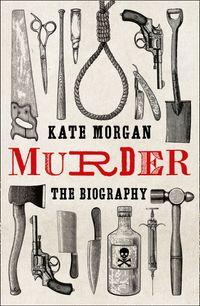 murder-a-biography