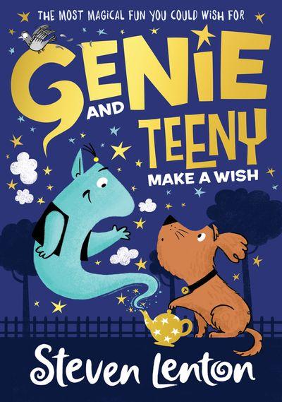 Genie and Teeny: Make a Wish (Genie and Teeny, Book 1)