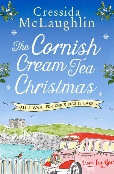 The Cornish Cream Tea Christmas: Part Four – All I Want for Christmas is Cake!