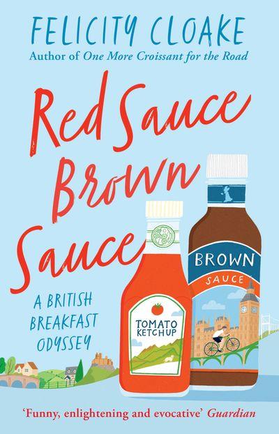 Red Sauce Brown Sauce: A British Breakfast Odyssey
