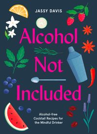 alcohol-not-included-modern-cocktails-for-the-mindful-drinker