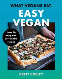 what-vegans-eat-easy-vegan
