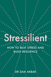 stressilient-how-to-beat-stress-and-build-resilience
