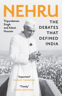 defining-india-nehrus-debates-with-his-contemporaries